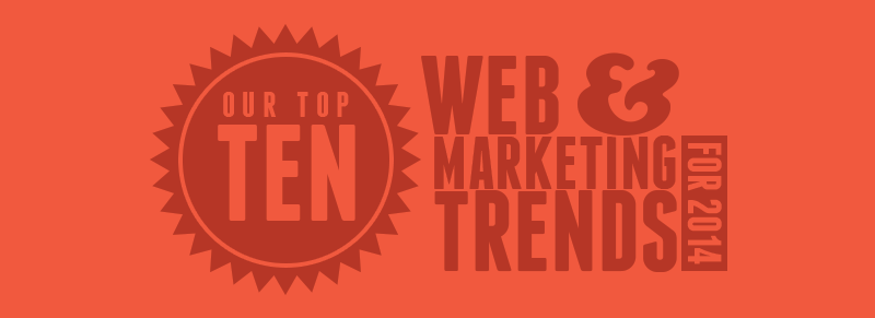 top 10 web and marketing trends for 2014