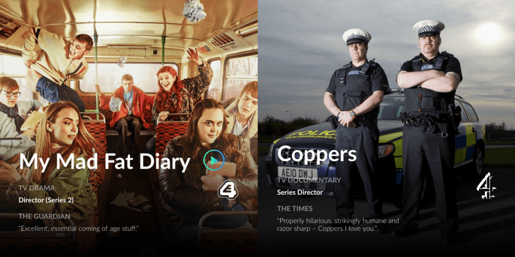 Some of the TV shows that Anthony Philipson has directed: My Mad Fat Diary and Coppers